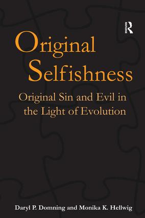 Original Selfishness: Original Sin and Evil in the Light of Evolution, 1st Edition (Hardback) book cover