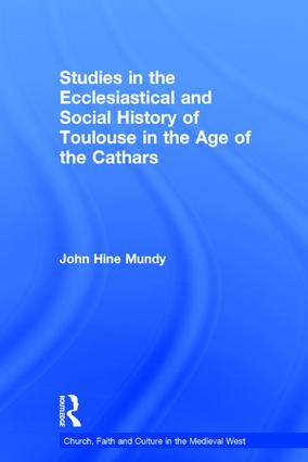 Studies in the Ecclesiastical and Social History of Toulouse in the Age of the Cathars: 1st Edition (Hardback) book cover