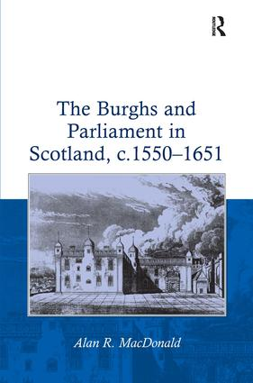 The Burghs and Parliament in Scotland, c. 1550–1651