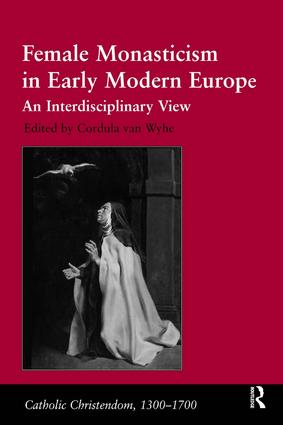 Female Monasticism in Early Modern Europe: An Interdisciplinary View book cover