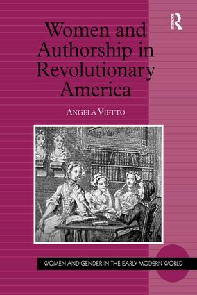 Women and Authorship in Revolutionary America: 1st Edition (Hardback) book cover
