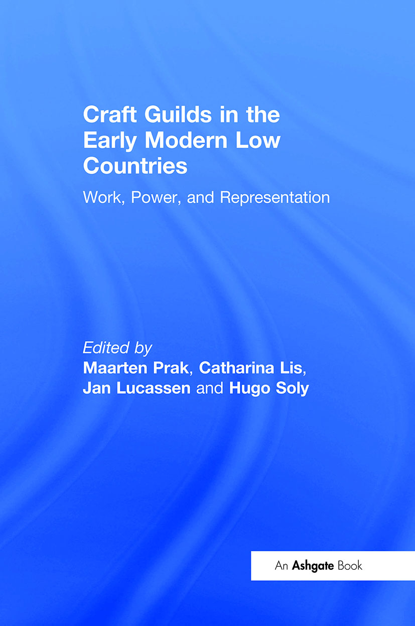 Craft Guilds in the Early Modern Low Countries: Work, Power, and Representation, 1st Edition (Hardback) book cover