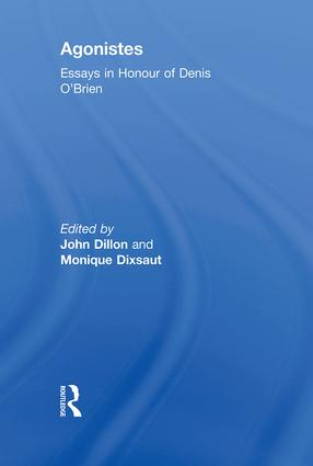 Agonistes: Essays in Honour of Denis O'Brien book cover