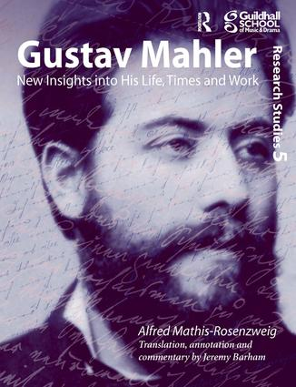 Gustav Mahler: New Insights into His Life, Times and Work, 1st Edition (Paperback) book cover