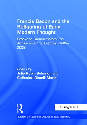 Francis Bacon and the Refiguring of Early Modern Thought: Essays to Commemorate The Advancement of Learning (1605–2005) book cover