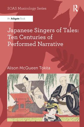 Japanese Singers of Tales: Ten Centuries of Performed Narrative (Hardback) book cover