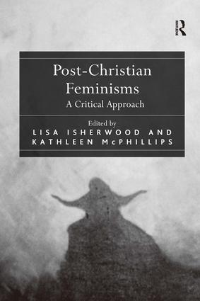 Post-Christian Feminisms: A Critical Approach, 1st Edition (Paperback) book cover