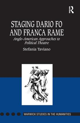 Staging Dario Fo and Franca Rame: Anglo-American Approaches to Political Theatre, 1st Edition (Hardback) book cover