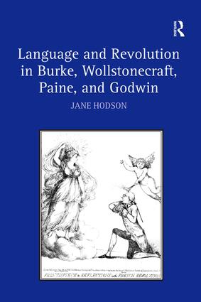Language and Revolution in Burke, Wollstonecraft, Paine, and Godwin: 1st Edition (Hardback) book cover