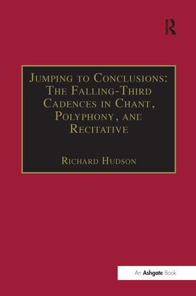 Jumping to Conclusions: The Falling-Third Cadences in Chant, Polyphony, and Recitative: 1st Edition (Paperback) book cover