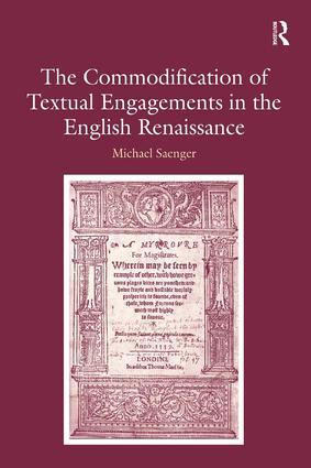 The Commodification of Textual Engagements in the English Renaissance: 1st Edition (Hardback) book cover