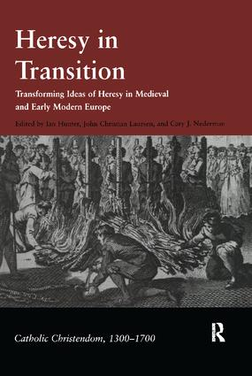 Heresy in Transition: Transforming Ideas of Heresy in Medieval and Early Modern Europe, 1st Edition (Hardback) book cover