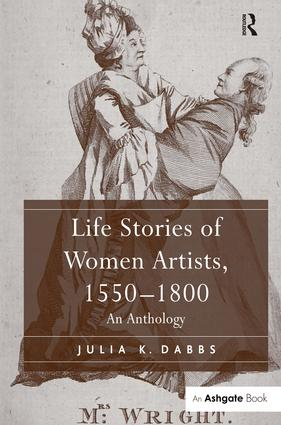 Life Stories of Women Artists, 1550–1800: An Anthology, 1st Edition (Hardback) book cover