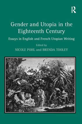 Gender and Utopia in the Eighteenth Century: Essays in English and French Utopian Writing, 1st Edition (Paperback) book cover