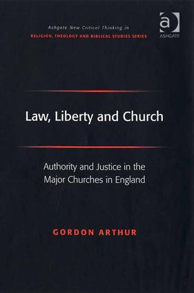 Law, Liberty and Church: Authority and Justice in the Major Churches in England (Hardback) book cover