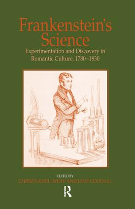 Frankenstein's Science: Experimentation and Discovery in Romantic Culture, 1780–1830 book cover