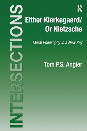 Either Kierkegaard/Or Nietzsche: Moral Philosophy in a New Key book cover