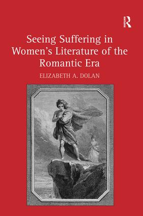 Seeing Suffering in Women's Literature of the Romantic Era book cover