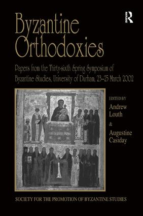 Byzantine Orthodoxies: Papers from the Thirty-sixth Spring Symposium of Byzantine Studies, University of Durham, 23–25 March 2002 (Hardback) book cover