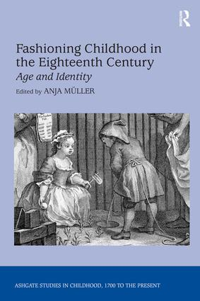 Fashioning Childhood in the Eighteenth Century: Age and Identity, 1st Edition (e-Book) book cover