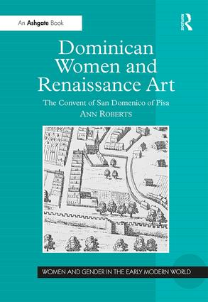 Dominican Women and Renaissance Art: The Convent of San Domenico of Pisa book cover