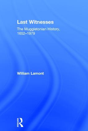 Last Witnesses: The Muggletonian History, 1652–1979, 1st Edition (Hardback) book cover