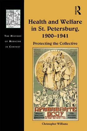 Health and Welfare in St. Petersburg, 1900–1941: Protecting the Collective, 1st Edition (Hardback) book cover
