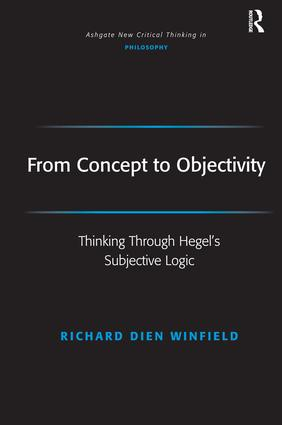 From Concept to Objectivity: Thinking Through Hegel's Subjective Logic book cover