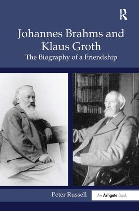 Johannes Brahms and Klaus Groth: The Biography of a Friendship, 1st Edition (Hardback) book cover