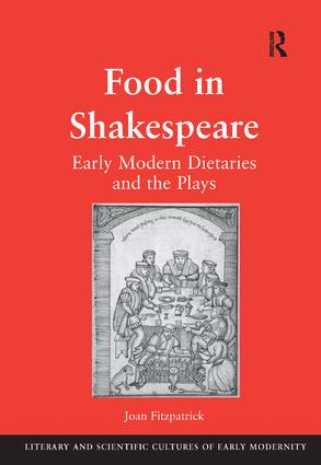 Food in Shakespeare: Early Modern Dietaries and the Plays (Hardback) book cover