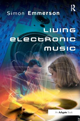 Living Electronic Music: 1st Edition (Paperback) book cover