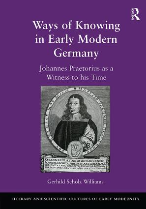 Ways of Knowing in Early Modern Germany: Johannes Praetorius as a Witness to his Time book cover