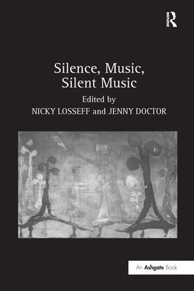 Silence, Music, Silent Music (Hardback) book cover