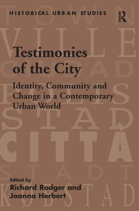 Testimonies of the City: Identity, Community and Change in a Contemporary Urban World, 1st Edition (Paperback) book cover
