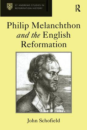Philip Melanchthon and the English Reformation: 1st Edition (e-Book) book cover