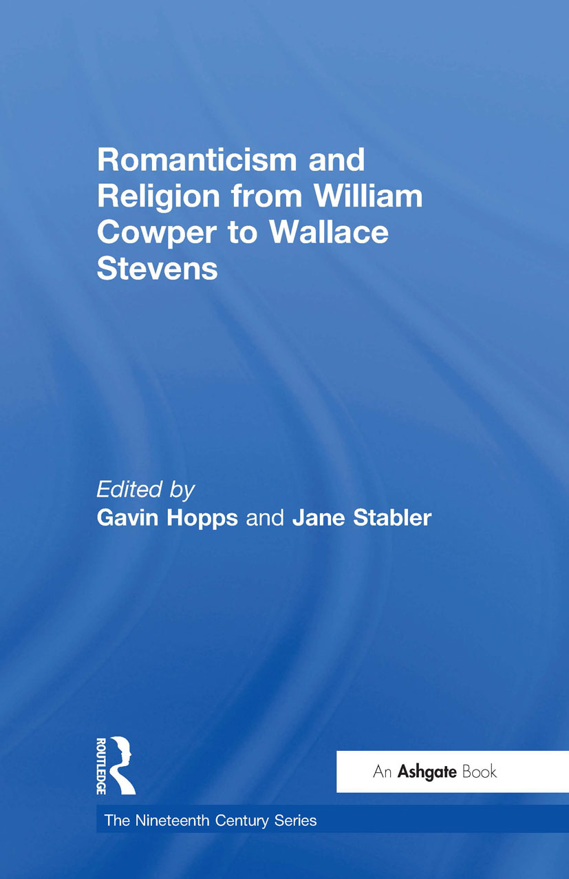Romanticism and Religion from William Cowper to Wallace Stevens: 1st Edition (Hardback) book cover