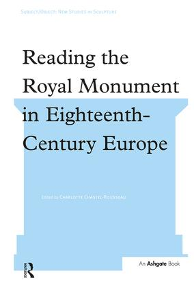 Reading the Royal Monument in Eighteenth-Century Europe: 1st Edition (Hardback) book cover