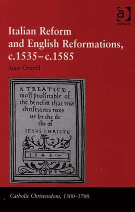 Italian Reform and English Reformations, c.1535–c.1585: 1st Edition (Hardback) book cover