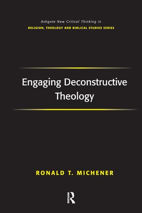 Engaging Deconstructive Theology: 1st Edition (Hardback) book cover