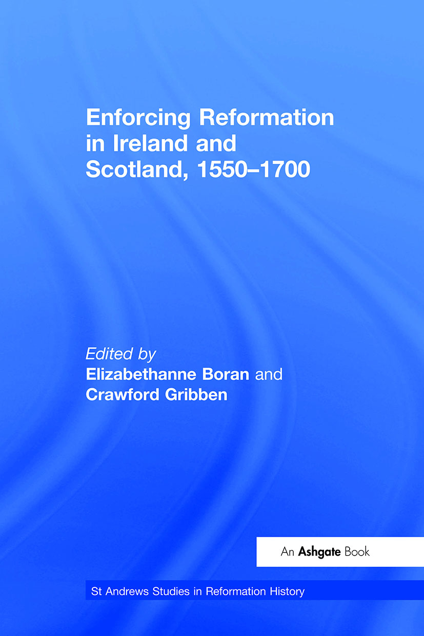 Enforcing Reformation in Ireland and Scotland, 1550–1700: 1st Edition (Hardback) book cover