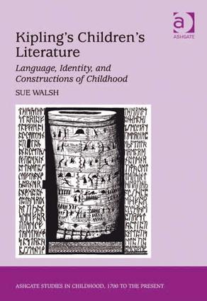 Kipling's Children's Literature: Language, Identity, and Constructions of Childhood, 1st Edition (Paperback) book cover