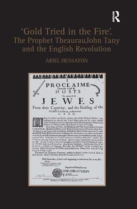 'Gold Tried in the Fire'. The Prophet TheaurauJohn Tany and the English Revolution: 1st Edition (Hardback) book cover