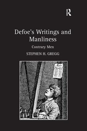 defoe s writings and manliness contrary men 1st edition hardback