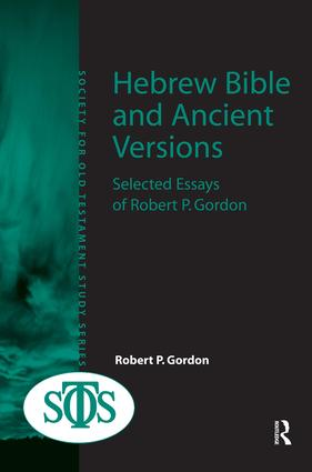 Hebrew Bible and Ancient Versions: Selected Essays of Robert P. Gordon, 1st Edition (Paperback) book cover