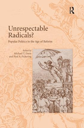 Unrespectable Radicals?: Popular Politics in the Age of Reform, 1st Edition (Hardback) book cover
