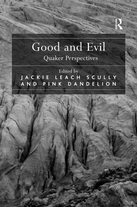 Good and Evil: Quaker Perspectives, 1st Edition (Hardback) book cover