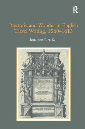 Rhetoric and Wonder in English Travel Writing, 1560-1613: 1st Edition (Hardback) book cover