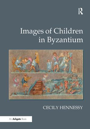 Images of Children in Byzantium: 1st Edition (Hardback) book cover