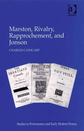 Marston, Rivalry, Rapprochement, and Jonson: 1st Edition (Hardback) book cover