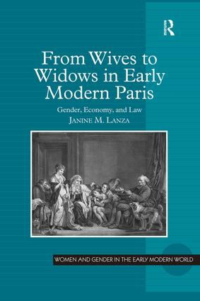 From Wives to Widows in Early Modern Paris: Gender, Economy, and Law, 1st Edition (Hardback) book cover